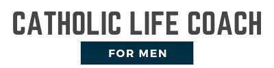 Catholic Life Coach for Men
